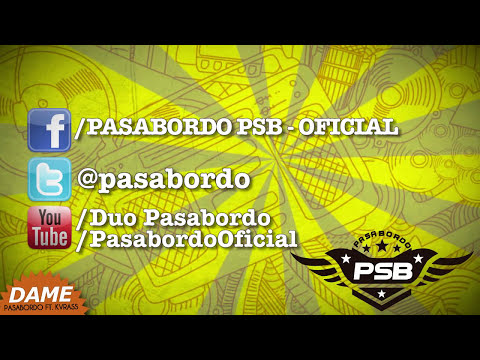 PASABORDO FT KVRASS DAME [Letra/Lyrics]