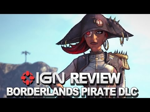 Borderlands 2: Captain Scarlett and Her Pirates Booty Video Review - IGN Reviews