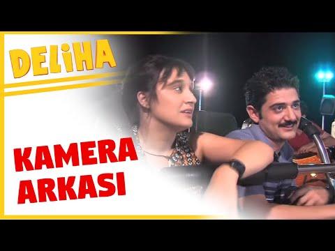 Deliha | Kamera Arkası