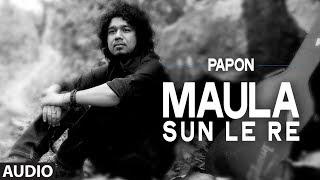 download lagu Maula Sun Le Re  Papon  Madras Cafe gratis