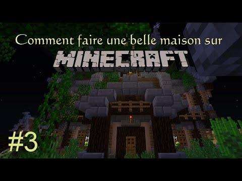 Tuto comment faire une belle maison sur minecraft episode 3 entr e - Comment faire une maison de luxe minecraft ...