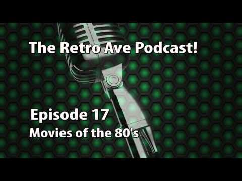 The Retro Ave Podcast Ep 17 - Movies of the 80's