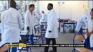 Education : chimie de l'eau, une filière d'avenir pour la Guyane
