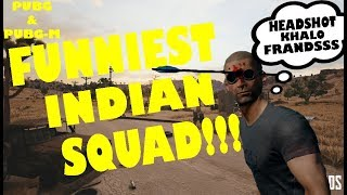 THE FUNNIEST INDIAN PUBG SQUAD!!!