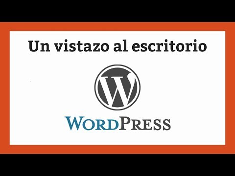 Un vistazo al escritorio de WordPress
