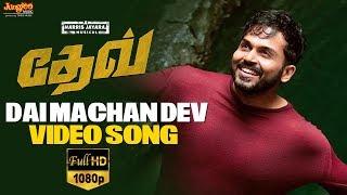 Dai Machan Dev Video Song