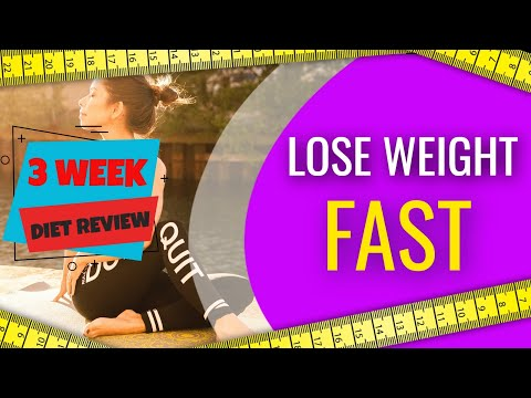3 Week Diet Review - The Fastest Way To Lose Weight In 3 Weeks - How Does It Work?