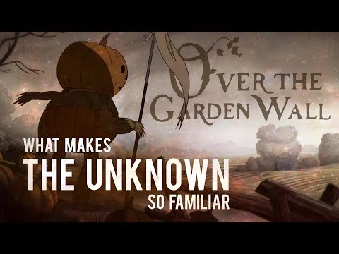 Download Over The Garden Wall: Why Is The Unknown So Familiar? Mp4 baru