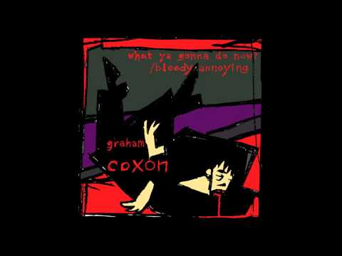 Graham Coxon - What Ya Gonna Do Now