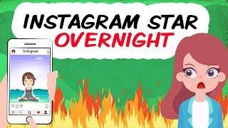 I Became An Instagram Star Overnight