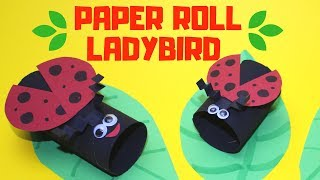 Easy Paper Roll Ladybird | Paper Roll Crafts for Kids