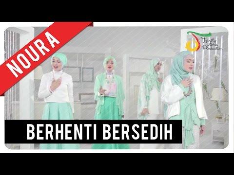 Noura - Berhenti Bersedih | Official Video Clip