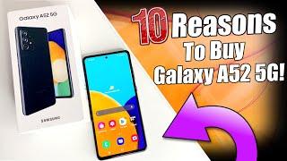 10 Reasons To Buy Samsung Galaxy A52 5G!