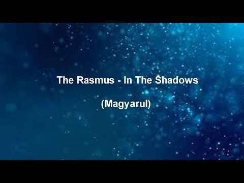 The Rasmus - In The Shadows (Magyarul)