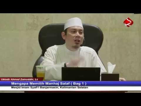 Mengapa Memilih Manhaj Salaf 4 - 7 ( Bag 1 ) - Ustadz Ahmad Zainuddin, Lc