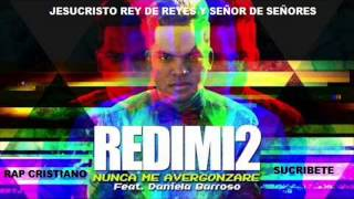 Redimi2 Ft Daniela Barroso - Nunca me Avergonzare (Original New Song) 2013 + Link Descarga.