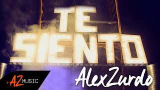 Alex Zurdo - Te Siento (Video Oficial)