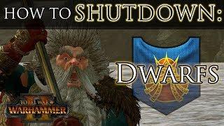 HOW TO SHUTDOWN DWARFS! - Total War: Warhammer 2 Guide