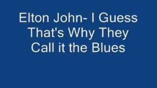Elton John I Guess That 39 S Why They Call It The Blues