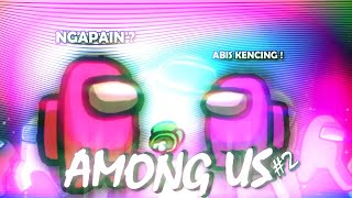 ABIS KENCING | AMONG US #2