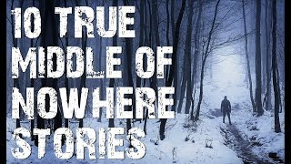 10 TRUE Terrifying Horror Stories From The Middle Of Nowhere | (Scary Stories)