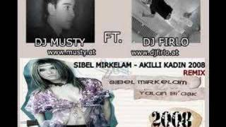 Sibel Mirkelam - Akilli Kadin (REMIX 2008) www.musty.at