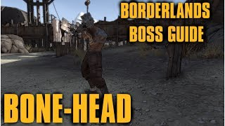 Borderlands- Bone Head [Boss Guide]