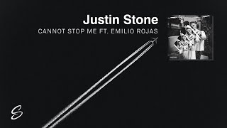 Justin Stone - Cannot Stop Me (ft. Emilio Rojas) (Prod. Syndrome)
