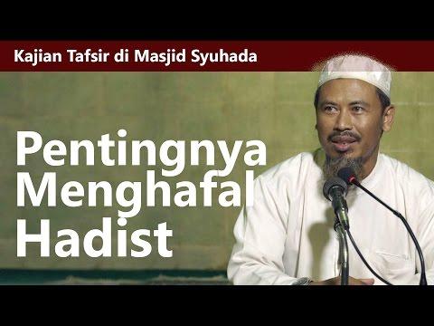 Kajian Tafsir : Keutamaan Menghafal Hadist_Ustadz Ahmad Mz