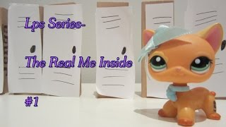 LPS Series- The Real Me Inside #1-The Beginning Of It All(SE1)