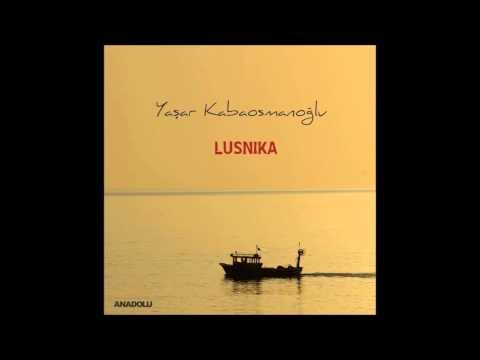 Yaşar Kabaosmanoğlu Lusnika (2014) Albüm Tanıtımı