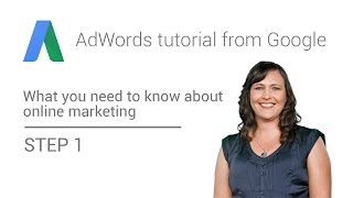 Download AdWords tutorial from Google - Step 1: What you need to know about online marketing 3Gp Mp4