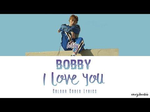 Bobby - I Love You [사랑해] Colour Coded Lyrics; Han/Rom/Eng