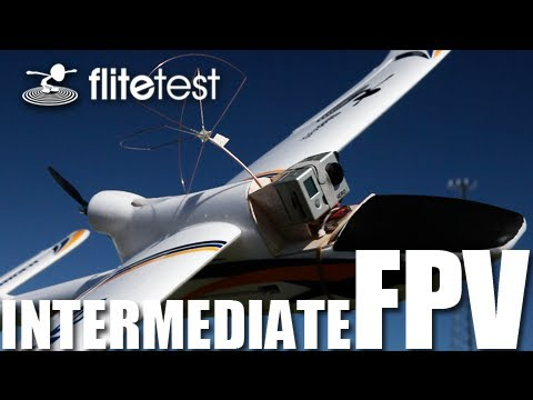 Flite Test - Intermediate FPV - PROJECT