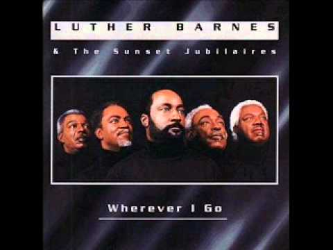 Luther Barnes - It's A Good Thing To Be Chosen
