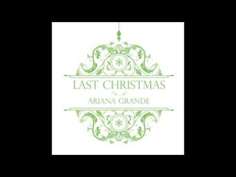 Last Christmas - Ariana Grande