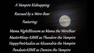 ASMR Roleplay - Three Vampires and a Were Bear - Rescued By A Were-Bear