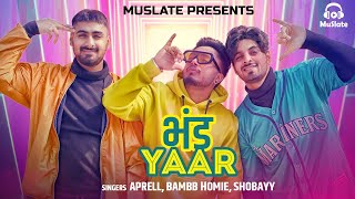 Bhand Yaar : The Daaru Song | Aprell | Bambb Homie | Shobayy | Latest Party Songs 2020 | MuSlate