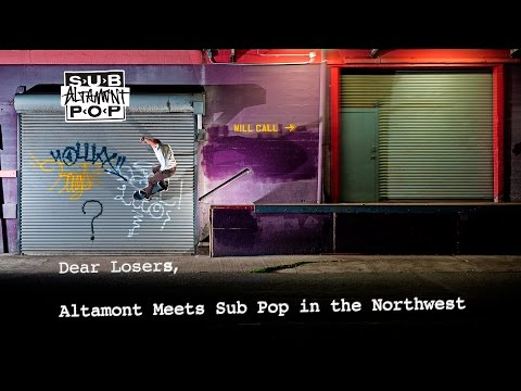 Dear Losers - Altamont Meets Sub Pop In The Northwest