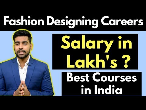Fashion Designing Careers India | Salary | Courses | Degrees | NIFT | NID