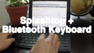 How to work remotely using your iPad (Splashtop) & Bluetooth keyboard