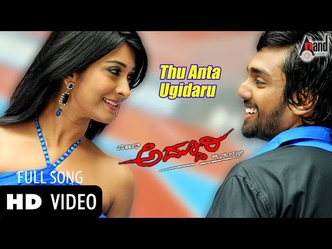 Thu Anta Ugidaru - official Video Addhuri Feat. Dhruva Sarja And Radhika Pandith video