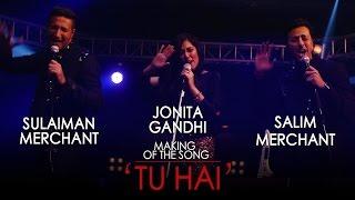 Jammin' - Tu Hai - Behind The Scenes - Salim Sulaiman & Jonita Gandhi #JamminOnAirtel4G