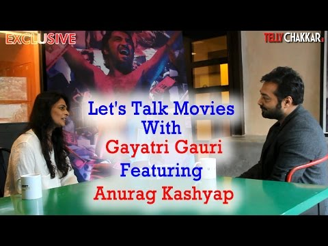 Let's Talk Movies With Gayatri Gauri: Featuring Anurag Kashyap