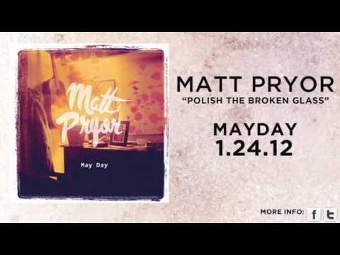 Matt Pryor - Polish The Broken Glass