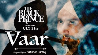 Vaar (Official Video) | Satinder Sartaaj | The Black Prince | New Punjabi Song 2017 | Saga Music