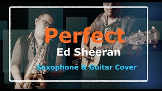 Perfect - Ed Sheeran Alto Saxophone Cover