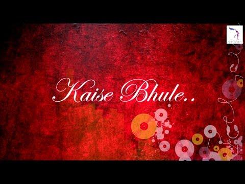 Kaise Bhule || Hindi Album Song || Exclusive Lyrical Video