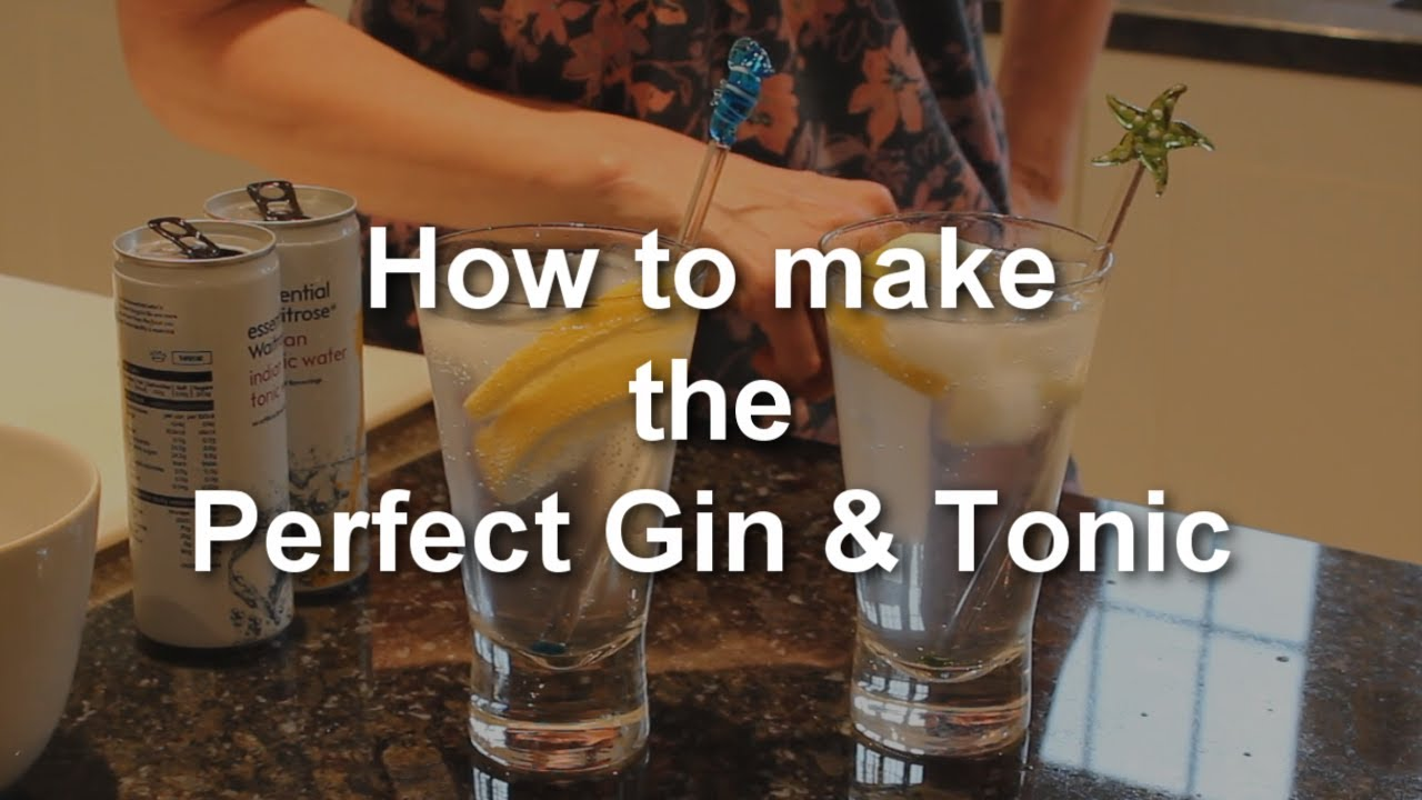 How to make the Perfect Gin and Tonic - YouTube