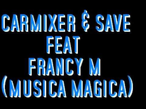 carmixer & save feat francy m (musica magica )